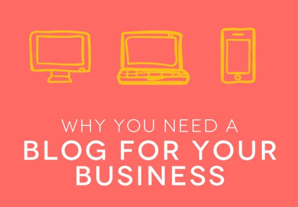 why-you-need-a-blog-for-your-business